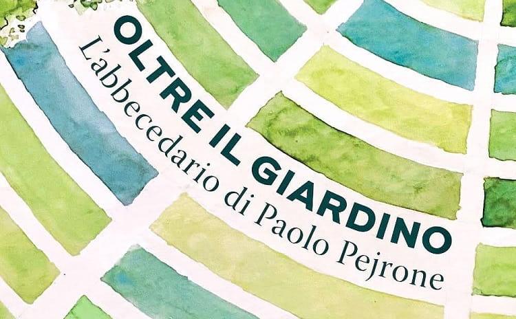 Oltre il Giardino Paolo Pejrone MOSTRA - Piemonte